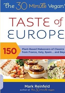 The 30 Minute Vegan Taste of Europe Cookbook