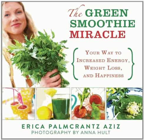 The Green Smoothie Miracle Book
