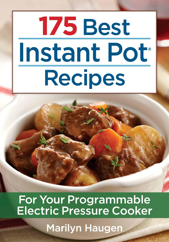 175 Best Instant Pot Recipes