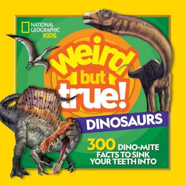 National Geographic Kids Weird but true dinosaurs book
