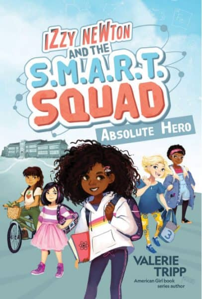 Izzy Newton and the S.M.A.R.T. Squad: Absolute Hero books series.
