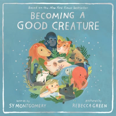 Becoming a Good Creature storybook