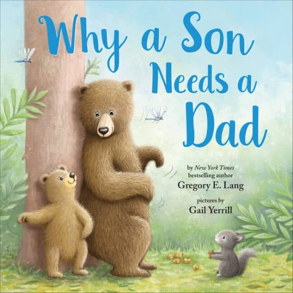 Why a Son Needs a Dad  Father's day storybook